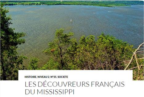 Les découvreurs français du Mississipi | Magazine Langue et cultures françaises et francophones LCFF | Scoop.it