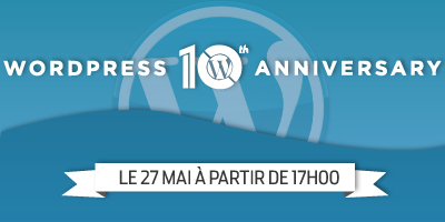 10 ans Wordpress le 27 Mai dès 17h00 à La Cantine Toulouse | La Cantine Toulouse | Scoop.it