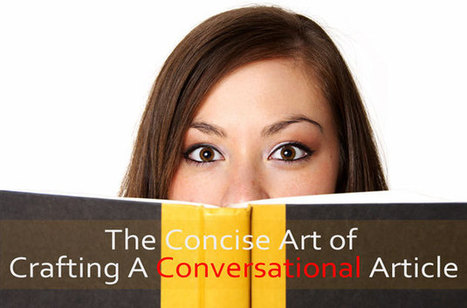 The Concise Art of Crafting A Conversational Article - Blogger Tips and Tricks | Drive Traffic To Your Website Using Facebook Images | Scoop.it