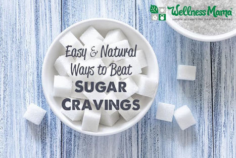7 Ways to Beat Sugar Cravings | Nutrition Today | Scoop.it