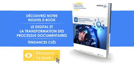 [Infographie] Le digital donne un nouveau souffle aux processus documentaires | Gestion intégrée des documents d'activité | Scoop.it