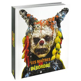 Catalogue d'exposition Les Maîtres du désordre | Boutiques de musées | Nouveautés Arts Appliqués | Scoop.it