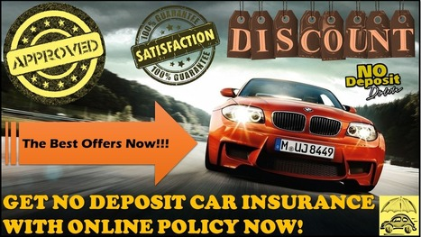 Cheap No Deposit Car Insurance Policy - Low Deposit - Zero Deposit – No Money Down – Quote: Find Out No Deposit Car Insurance With Online Policy And Get Maximum Benefits | Free Insurance Quotation | Scoop.it