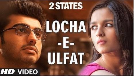Locha E Ulfat Song Lyrics : 2 States   entireinfo   Hindi Songs Lyrics   Scoop.it