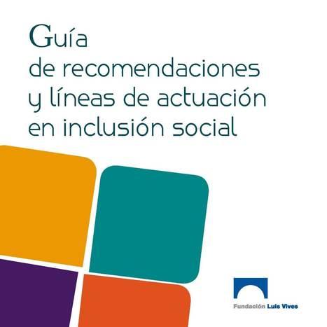 Guía de recomendaciones y líneas de actuación en inclusión social | Educacion, ecologia y TIC | Scoop.it