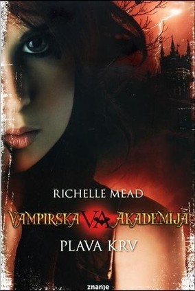 Vampirska Akademija Drugi Dio - Plava Krv E-Knjiga Besplatan PDF Download - Besplatne Knjige | vampirska akademija | Scoop.it