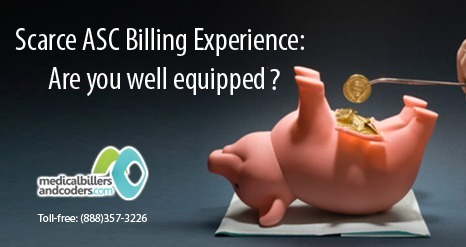 Scarce ASC Billing Experience: Are you well equipped ? | Medical Billing And Coding Services | Scoop.it