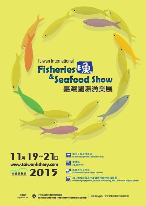 The Aquaculturists: 25/06/2015: Taiwan International Fisheries & Seafood Show 2015 | Global Aquaculture News & Events | Scoop.it