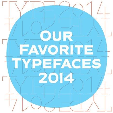 Our Favorite Typefaces of 2014 | Design | Scoop.it