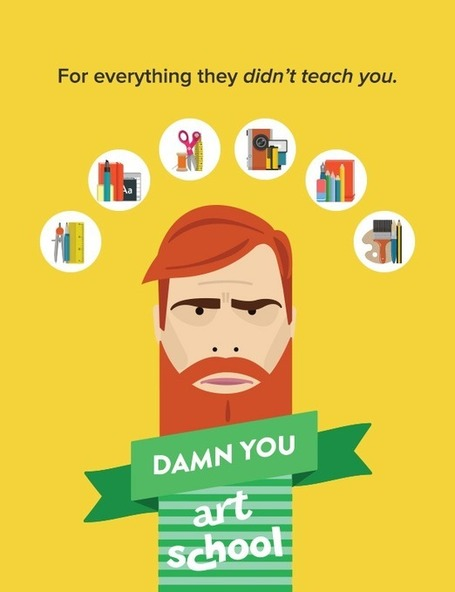 Damn You Art School | For everything they never teach you in art school. | Comunicando, comunicando | Scoop.it