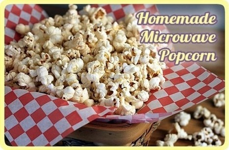 Homemade Microwave Popcorn | Popcorn | Scoop.it