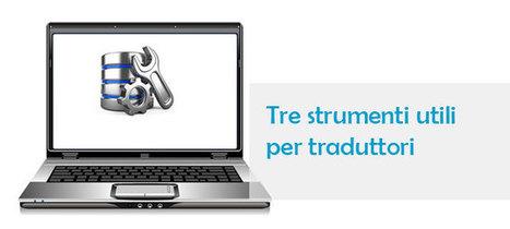 Tre fonti online utili per il traduttore | Languages and translations | Scoop.it