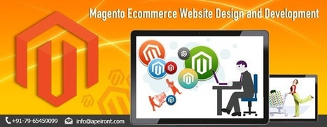 Benefits Of Magento E-Commerce Website Design And Development   Apeiront   Scoop.it