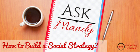 Ask Mandy Q&A — How to Build a Social Media Strategy | All Things HR and Social Media: Social recruiting, ERPs, Employer Brand...etc. | Scoop.it