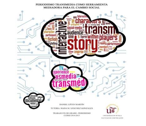 Periodismo transmedia como herramienta mediadora del cambio social / Daniel Liñán Martín | Comunicación en la era digital | Scoop.it