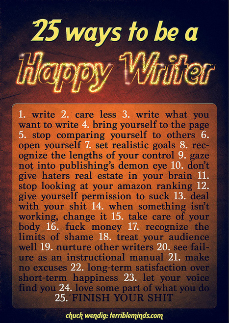 25 Ways To Be A Happy Writer (Or, At Least, Happier) | Education, Curiosity, and Happiness | Scoop.it