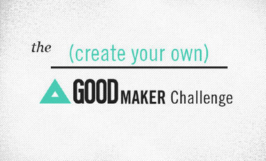 GOOD Maker Challenge: Create Your Own Crowdsourcing Competition | Local Economy in Action | Scoop.it