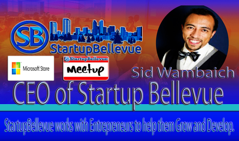 Startup Bellevue: Meet CEO Sid Wambach and the Startup Bellevue Team. | Mind Moving Media | Scoop.it