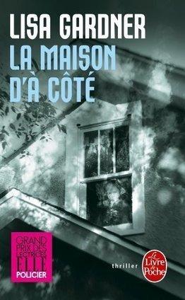 La maison d'à côté, Lisa Gardner (traduit par Cécile Deniard) - Blog de critiques de livres sur Critique-moi !   Romans policiers   Scoop.it