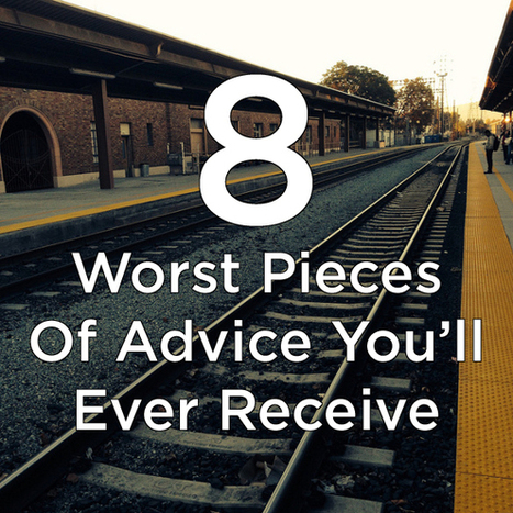 8 Worst Pieces Of Advice You'll Receive | optioneerJM | Scoop.it