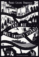 Tant que nous sommes vivants - Anne-Laure BONDOUX | Nouveautés CDI | Scoop.it