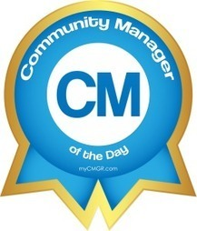 Community Manager of the Day #CMOTD   My Community Manager   Community Managers   Scoop.it