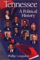 Tennessee: A Political History (Tennessee Heritage Library) online - Hopkinyouaacd's blog | Tennessee Libraries | Scoop.it