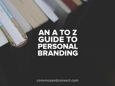 An A to Z Guide to Personal Branding | digitalcuration | Scoop.it