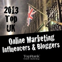 Top UK Online Marketing Influencers & Bloggers in 2013 | Online Marketing Resources | Scoop.it
