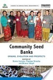 Community Seed Banks: Origins, Evolution and Prospects | Routledge | Development, agriculture, hunger, malnutrition | Scoop.it