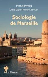 Sociologie de Marseille : la « ville habitée » contre la « ville imaginée » - Métropolitiques | URBANmedias | Scoop.it
