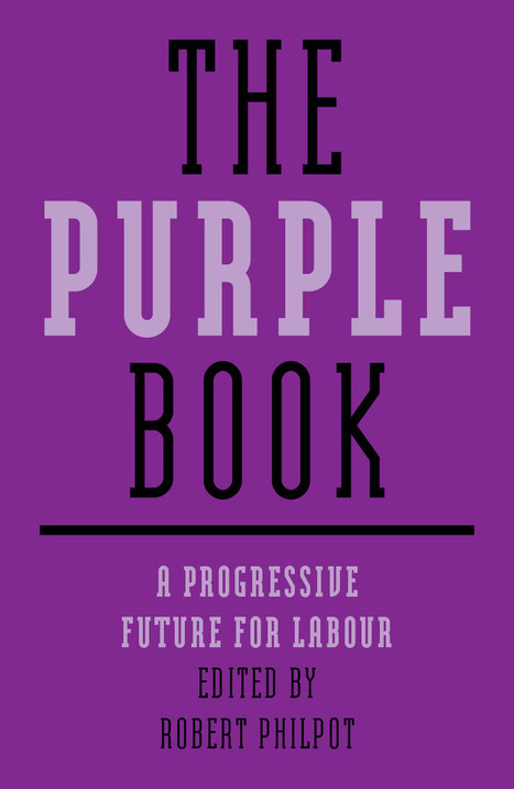 The Purple Papers: Labour means work | Progress | News and debate from the progressive community | Social Care Scoopits | Scoop.it