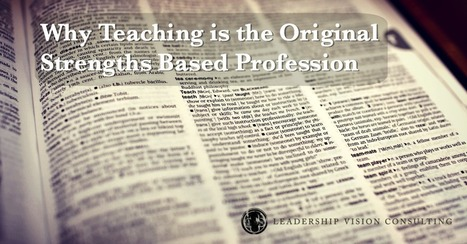 Why Teaching is the Original Strengths Based Profession | learningalot | Scoop.it