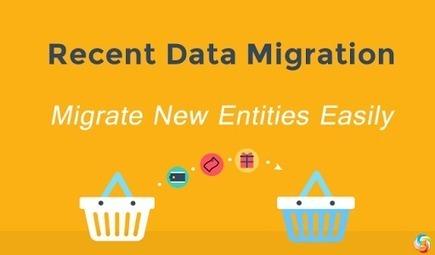 Cart2Cart Recent Data Migration - Migrate New Entities Easily   Cart2Cart   Scoop.it