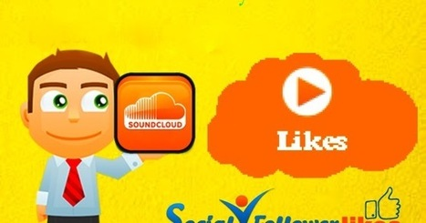 Social Follower Likes: 3 Conducts to Boost Soundcloud Plays and Followers | Social Media Marketing | Scoop.it