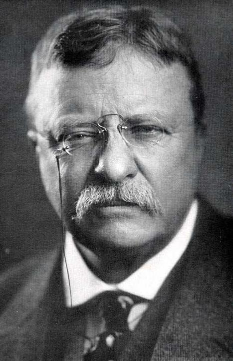 Theodore Roosevelt Leadership Legacy | The Strenuous Life | 21st Century Leadership | Scoop.it