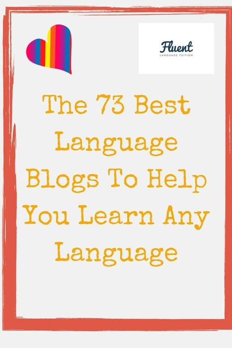 Bookmark This! The 73 Best Language Blogs To Help You Learn Any Language | Language learning tips | Scoop.it