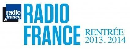 La rentrée de Radio France | Saison 2013-2014 | Actu et veille médias | Scoop.it