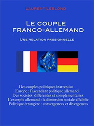 Le couple franco-allemand, une relation passionnelle, par Laurent LEBLOD | 50e anniversaire du Traité de l'Elysée | Scoop.it