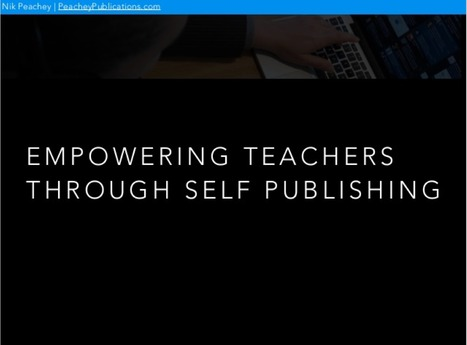 Empowering Teachers Through Self Publishing | ebook publishing ideas | Scoop.it