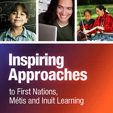 Inspiring Approaches to First Nations, Métis and Inuit Learning | Aboriginal or Indigenous Education | Scoop.it