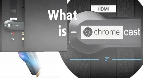 What is Google Chromecast And How It Works? | The Gadget Square | Things you Should Know | Scoop.it