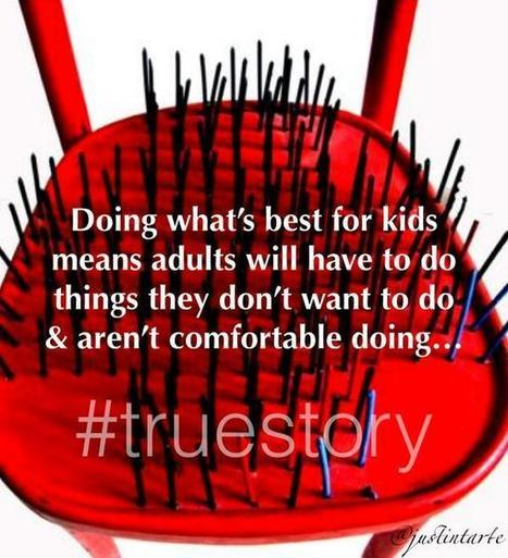 Doing what's best for kids means adults ... | Educational Technology | Scoop.it