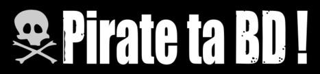 Pirate ta BD !, un projet de promotion de bandes dessinées | CaféAnimé | Scoop.it