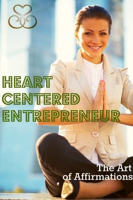 heart centered entrepreneur magazine   Affirmations   Scoop.it