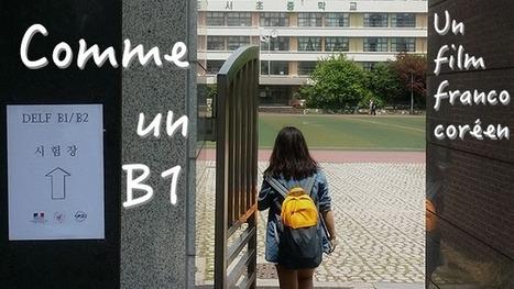 Comme un B1 - un court métrage Franco-Coréen | Mes coups de cœur FLE | Scoop.it