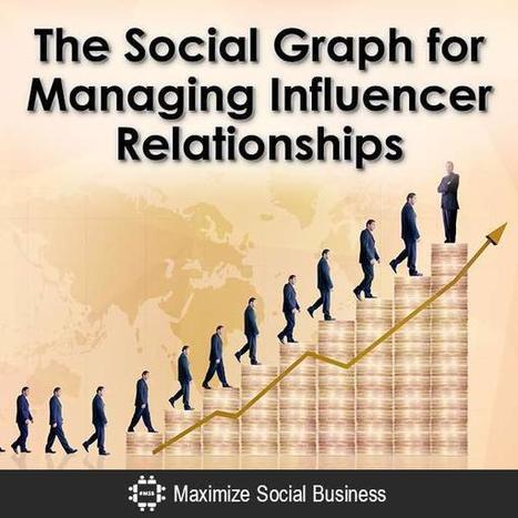 The Social Graph for Managing Influencer Relationships | Optimisation | Scoop.it