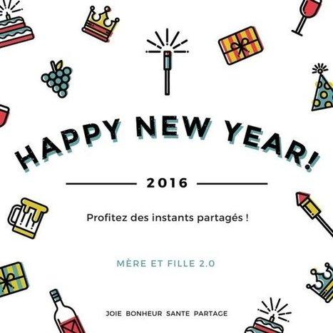 Bonne Année 2016 !  - Mère et fille 2.0 | La révolution numérique - Digital Revolution | Scoop.it