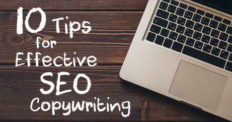 10 Tips for Effective #SEO Copywriting | Content Strategy |Brand Development |Organic SEO | Scoop.it