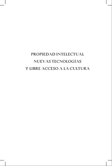 Propiedad Intelectual, Nuevas Tecnologías y Libre Acceso a La Cultura | Laberintos infinitos | Scoop.it
